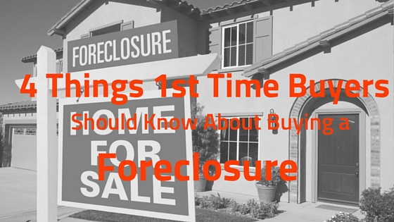4 Things First-Time Home Buyers Should Know About Buying a Foreclosure