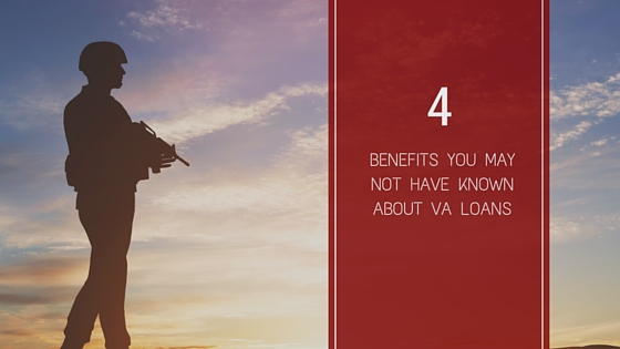 4 Benefits You May Not have known about VA Loans