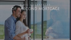 Big advantages of second mortgage
