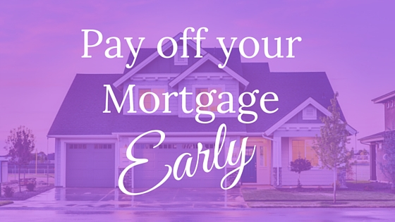 5 Budgeting Tips To Help Pay Off Your Mortgage Early