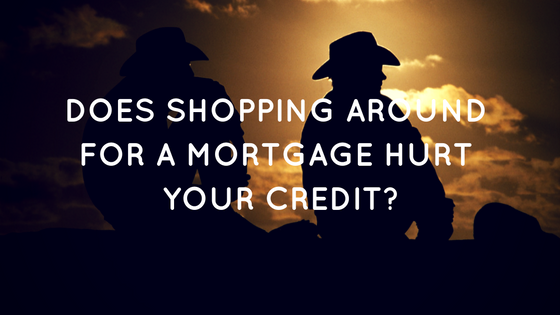 Does Shopping Around For a Mortgage Hurt Your Credit?