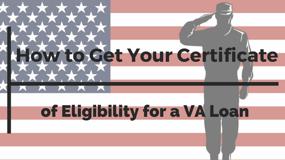 How To Get Your Certificate of Eligibility for a VA Loan