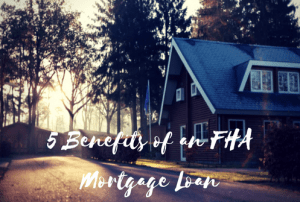 benefits of an FHA mortgage loan