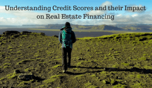 Credit scores can impact your real estate financing