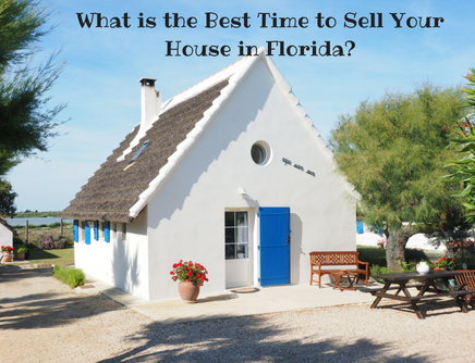 What is the Best Time to Sell Your House in Florida?