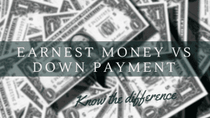 Earnest Money vs Down Payment