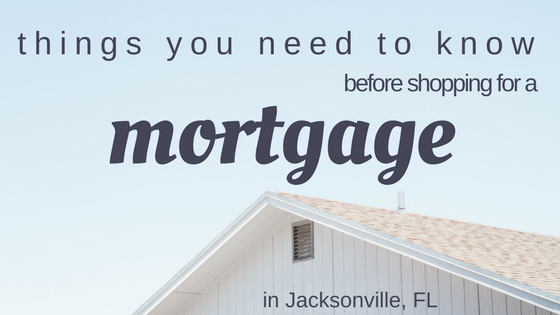 Things You Need To Know Before Shopping For a Mortgage in Jacksonville, FL