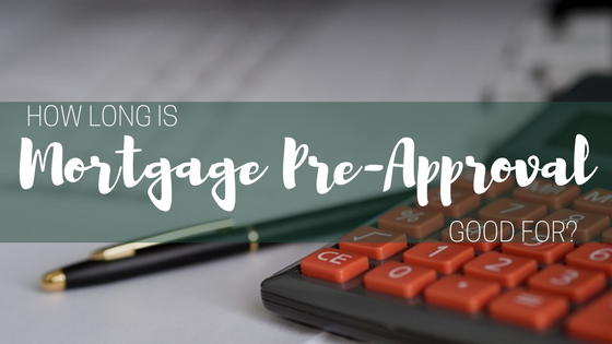 How Long Is Mortgage Pre-Approval Good For?