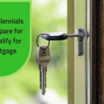 How Millennials Can Prepare for and Qualify for a Mortgage
