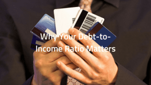 Why Your Debt-to-Income Ratio Matters