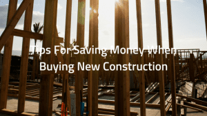 For many people, buying new construction seems like an elusive dream due to the costs. However, there are many ways that you can save yourself money and still enjoy all the benefits